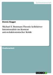 Michael E. Bratmans Theorie kollektiver Intentionalität im Kontext anti-reduktionistischer Kritik