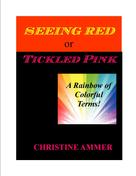 Christine Ammer: Seeing Red or Tickled Pink