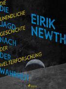 Eirik Newth: Die Jagd nach der Wahrheit: Die unendliche Geschichte der Weltforschung ★★★