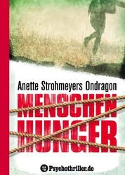 Ondragon 1: Menschenhunger - Mystery-Thriller