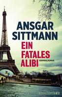 Ansgar Sittmann: Ein fatales Alibi ★★★★
