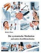 Robert Haas: Die systemische Mediation