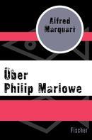 Alfred Marquart: Über Philip Marlowe ★★★★