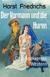 Der Vormann und die Huren - Cassiopeiapress Western
