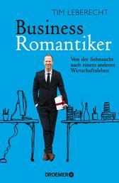 Business-Romantiker - Von der Sehnsucht nach einem anderen Wirtschaftsleben