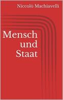 Niccolò Machiavelli: Mensch und Staat