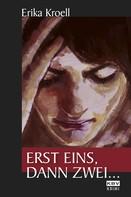 Erika Kroell: Erst eins, dann zwei ... ★★★★