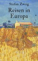Stefan Zweig: Reisen in Europa