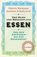 Patrick Bormann: Der Bank- und Börsenplatz Essen