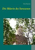 Uwe Goeritz: Die Sklavin des Sarazenen ★★★
