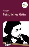 Juli Zeh: Feindliches Grün - Literatur-Quickie ★★★★