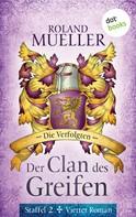 Roland Mueller: Der Clan des Greifen – Staffel II. Vierter Roman: Die Verfolgten ★★★★