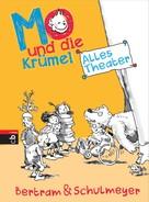 Rüdiger Bertram: Mo und die Krümel - Alles Theater ★★★★★
