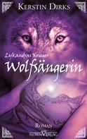 Kerstin Dirks: Lykandras Krieger 1 - Wolfsängerin ★★★