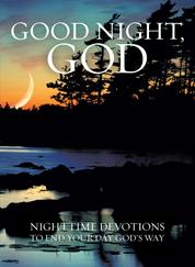 Good Night, God - Night Time Devotions to End Your Day God's Way