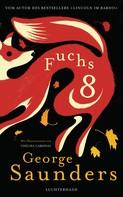 George Saunders: Fuchs 8 ★★★★★