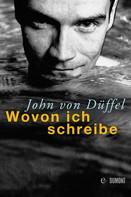 John von Düffel: Wovon ich schreibe ★★★★