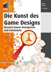 Die Kunst des Game Designs - Bessere Games konzipieren und entwickeln