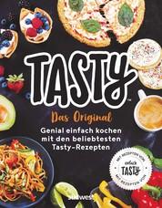 Tasty - Das Original - Genial einfach kochen mit den beliebtesten Tasty-Rezepten - Mit Rezepten von Einfach Tasty -
