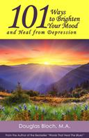 Douglas Bloch: 101 Ways to Brighten Your Mood and Heal from Depression