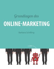 Grundlagen des Online Marketing - Digital Marketing, SEO, Storytelling, Inbound-Marketing, Funnel
