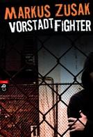 Markus Zusak: Vorstadt-Fighter ★★★★