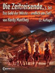 Die Zeitreisende, Teil 3 - Das Gold der Wüste - endlich am Ziel?
