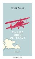 Ewald Arenz: Ein Lied über der Stadt (eBook) ★★★★