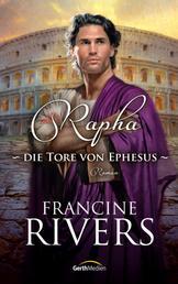 Rapha - Die Tore von Ephesus - Roman.