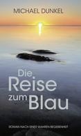 Michael Dunkel: Die Reise zum Blau