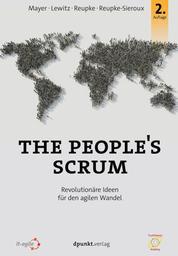 The People's Scrum - Revolutionäre Ideen für den agilen Wandel