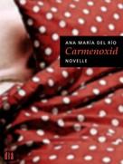 Ana María del Río: Carmenoxid ★★