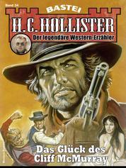 H.C. Hollister 34 - Western - Das Glück des Cliff McMurray