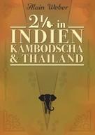 Alain Weber: Zweieinhalb in Indien, Kambodscha und Thailand