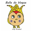 Lilly Rosebud: Bulle de blague