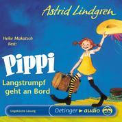 Pippi Langstrumpf geht an Bord - Ungekürzte Lesung