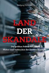 Land der Skandale - Die größten Politik-Affären, Pleiten und Verbrechen der Zweiten Republik
