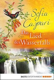 Das Lied des Wasserfalls - Roman