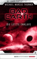 Michael Marcus Thurner: Bad Earth 3 - Science-Fiction-Serie ★★★★