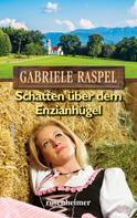Gabriele Raspel: Schatten über dem Enzianhügel ★★★★★