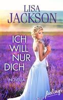 Lisa Jackson: Ich will nur Dich ★★★★