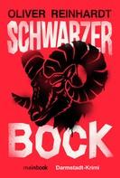 Oliver Reinhardt: Schwarzer Bock ★★★★