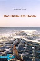 Günther Bach: Das Horn Des Hasen ★★★