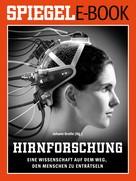 Johann Grolle: Hirnforschung - Eine Wissenschaft auf dem Weg, den Menschen zu enträtseln