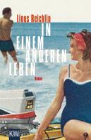 Linus Reichlin: In einem anderen Leben ★★★★