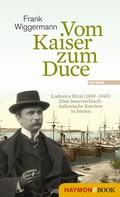 Frank Wiggermann: Vom Kaiser zum Duce