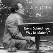 Was ist Materie? - Originaltonaufnahmen 1949/1952
