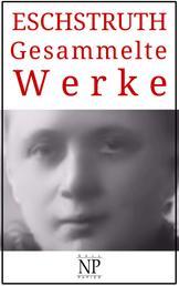 Nataly von Eschstruth – Gesammelte Werke - Romane und Geschichten
