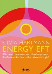 Energy EFT - Die neue Dimension der Klopfakupressur: Entfesseln Sie Ihre volle Lebensenergie!