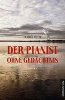 Henner Kotte: Der Pianist ohne Gedächtnis